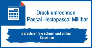 Druck umrechnen - Pascal Hectopascal Millibar