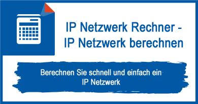 IP Netzwerk Rechner - IP Netzwerk berechnen