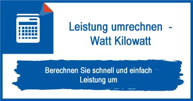 Leistung umrechnen - Watt Kilowatt