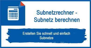 Subnetzrechner - Subnetz berechnen