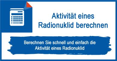 Aktivität eines Radionuklid berechnen