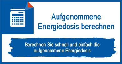 Aufgenommene Energiedosis berechnen