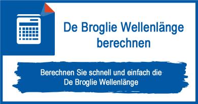 De Broglie Wellenlänge berechnen