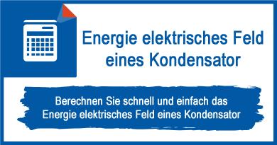 Energie elektrisches Feld eines Kondensator