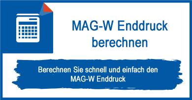 MAG-W Enddruck berechnen