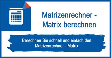 Matrizenrechner - Matrix berechnen