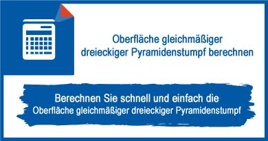 Oberfläche gleichmäßiger dreieckiger Pyramidenstumpf berechnen