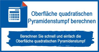Oberfläche quadratischen Pyramidenstumpf berechnen