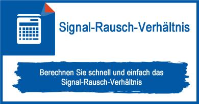 Signal-Rausch-Verhältnis
