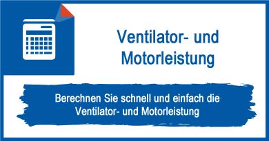 Ventilator- und Motorleistung