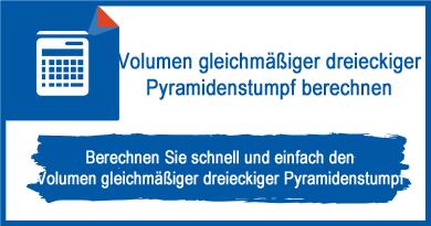 Volumen gleichmäßiger dreieckiger Pyramidenstumpf berechnen