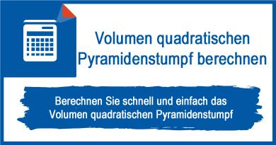 Volumen quadratischen Pyramidenstumpf berechnen
