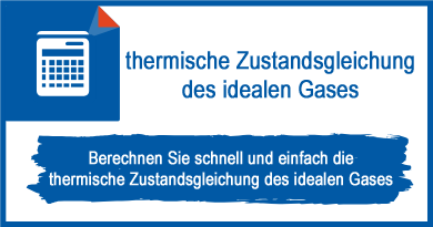 thermische Zustandsgleichung des idealen Gases